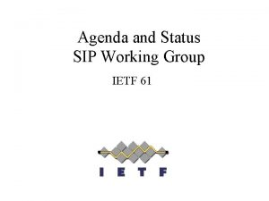 Agenda and Status SIP Working Group IETF 61