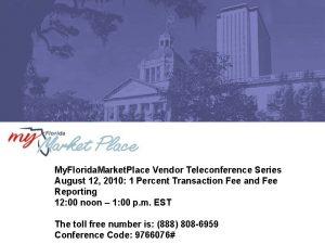 My Florida Market Place Vendor Teleconference Series August