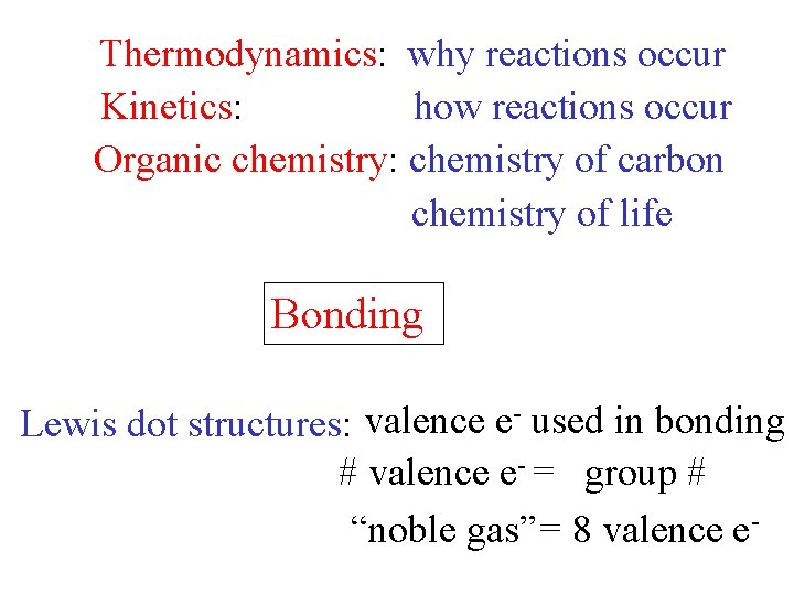 Thermodynamics why reactions occur Kinetics how reactions occur