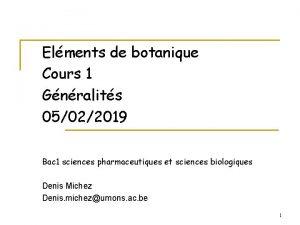 Elments de botanique Cours 1 Gnralits 05022019 Bac
