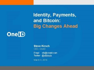 Identity Payments and Bitcoin Big Changes Ahead Steve