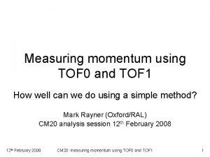 Measuring momentum using TOF 0 and TOF 1