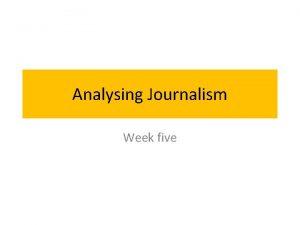 Analysing Journalism Week five Post Truth Journalism To