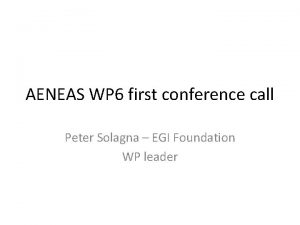 AENEAS WP 6 first conference call Peter Solagna
