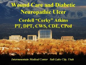 Wound Care and Diabetic Neuropathic Ulcer Cordell Corky