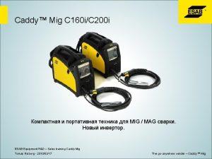 Caddy Mig C 160 iC 200 i MIG