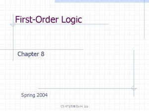 FirstOrder Logic Chapter 8 Spring 2004 CS 471598