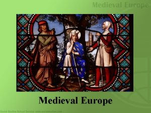 Medieval Europe Defining the Medieval Period Classical Civilization