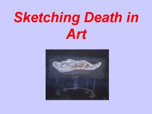 Sketching Death in Art Bodies Dying Death The