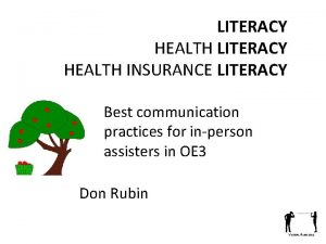 LITERACY HEALTH INSURANCE LITERACY Best communication practices for
