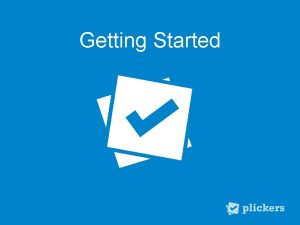 Getting Started Getting Started 1 2 3 4