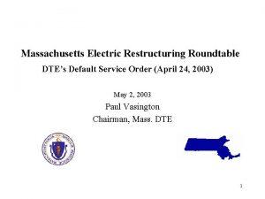 Massachusetts Electric Restructuring Roundtable DTEs Default Service Order