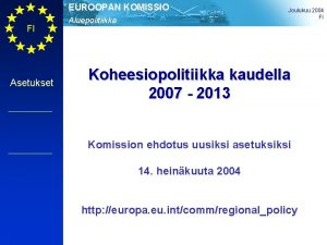EUROOPAN KOMISSIO FI Asetukset Aluepolitiikka Joulukuu 2004 FI