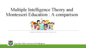 Multiple Intelligence Theory and Montessori Education A comparison
