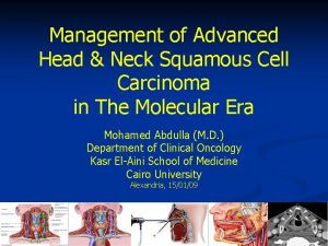 Management of Advanced Head Neck Squamous Cell Carcinoma