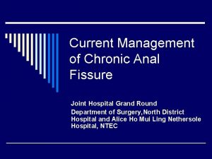 Current Management of Chronic Anal Fissure Joint Hospital