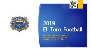 2019 El Toro Football PLAYER GUARDIAN MEETING WEDNESDAY