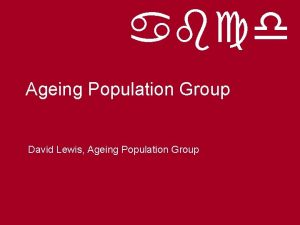 abcd Ageing Population Group David Lewis Ageing Population