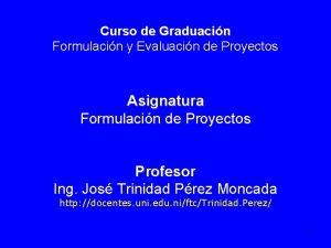 Curso de Graduacin Formulacin y Evaluacin de Proyectos