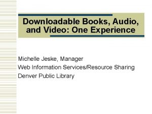Downloadable Books Audio and Video One Experience Michelle