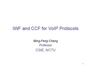 IWF and CCF for Vo IP Protocols MingFeng