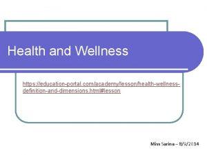 Health and Wellness https educationportal comacademylessonhealthwellnessdefinitionanddimensions htmllesson Miss
