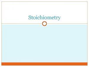 Stoichiometry The Mole What is a mole No