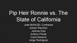 Pip Heir Ronnie vs The State of California