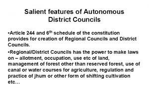 Salient features of Autonomous District Councils Article 244