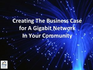 Creating The Business Case for A Gigabit Network
