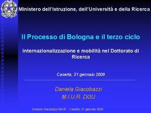 Ministero dellIstruzione dellUniversit e della Ricerca Il Processo