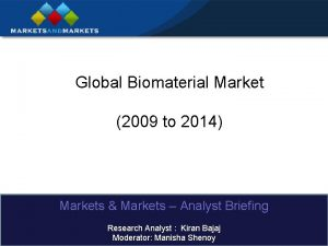 Global Biomaterial Market 2009 to 2014 Markets Markets