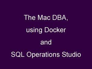 The Mac DBA using Docker and SQL Operations