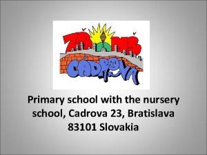 Primary school with the nursery school Cadrova 23