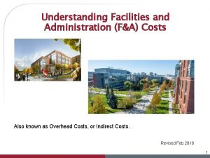 Understanding Facilities and Administration FA Costs Also known