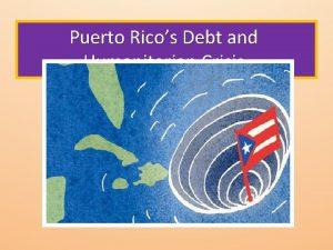 Puerto Ricos Debt and Humanitarian Crisis Puerto Ricos