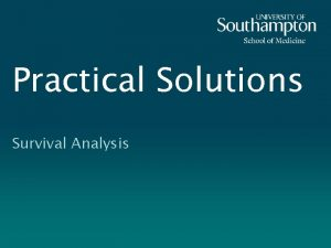 Practical Solutions Survival Analysis Practical Solutions 2 The