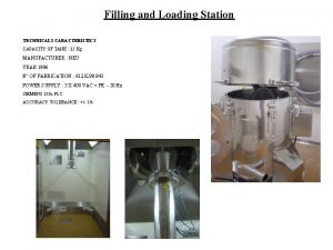 Filling and Loading Station TECHNICALS CARACTERISTICS CAPACITY OF
