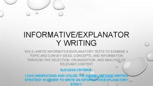 INFORMATIVEEXPLANATOR Y WRITING W 6 2WRITE INFORMATIVEEXPLANATORY TEXTS