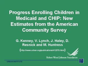 Progress Enrolling Children in Medicaid and CHIP New