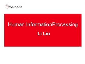 Human Information Processing Li Liu Human Computer Interaction
