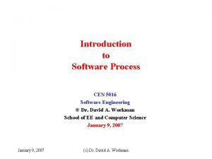 Introduction to Software Process CEN 5016 Software Engineering