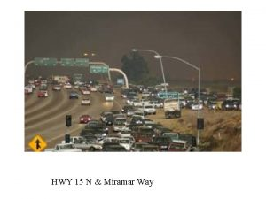 HWY 15 N Miramar Way The fire moves
