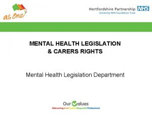 MENTAL HEALTH LEGISLATION CARERS RIGHTS Mental Health Legislation