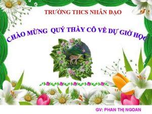TRNG THCS NH N O GV PHAN TH