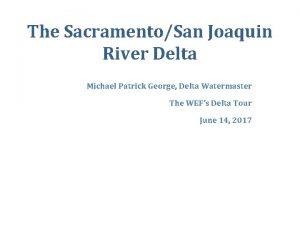 The SacramentoSan Joaquin River Delta Michael Patrick George