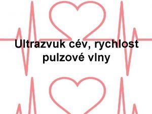 Ultrazvuk cv rychlost pulzov vlny Ultrazvuk cv neinvazivn