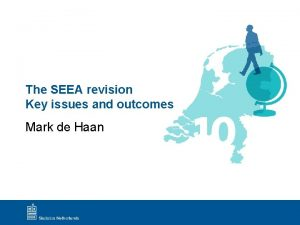 The SEEA revision Key issues and outcomes Mark