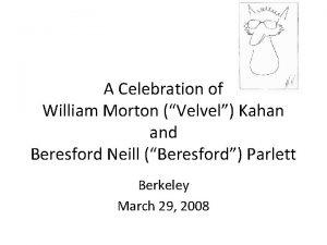 A Celebration of William Morton Velvel Kahan and