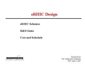 e RHIC Design e RHIC Schemes RD Items